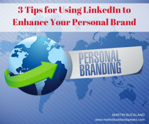 +): 3 Tips for Using LinkedIn to Enhance Your Personal Brand